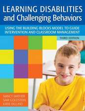 Learning Disabilities and Challenging Behaviors:  Using the Building Blocks Model to Guide Intervention and Classroom Management, Third Edition