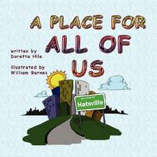 A Place for All of Us:  A Little Bit of Truth and a Whole Lot of Fiction