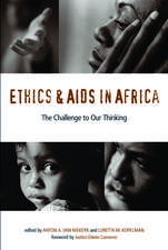 ETHICS AND AIDS IN AFRICA: THE CHALLENGE TO OUR THINKING
