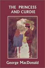 The Princess and Curdie (Yesterday's Classics)