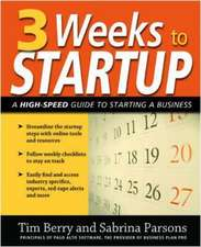 3 Weeks to Startup:  A High-Speed Guide to Starting a Business