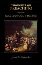 Thoughts on Preaching:  Classic Contributions to Homiletics