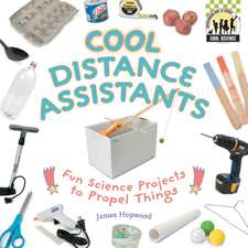 Cool Distance Assistants:  Fun Science Projects to Propel Things