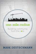 One Mile Radius: Building Community from the Core