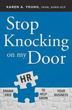 Stop Knocking on My Door:  Drama Free HR to Help Grow Your Business