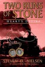 Two Runs of Stone Heart's Desire