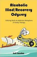 Alcoholic Iliad/Recovery Odyssey