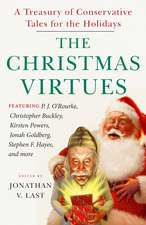 The Christmas Virtues: A Treasury of Conservative Tales for the Holidays