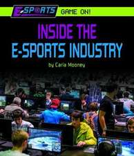 Inside the E-Sports Industry