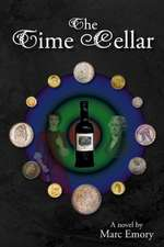The Time Cellar:  How to Claim Your Writing Goals and Succeed on Your Own Terms