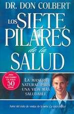 Los Siete Pilares de la Salud = The Seven Pillars of Health