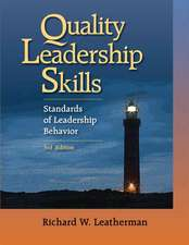 Quality Leadership Skills:  Standards of Leadership Behavior