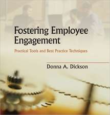 Fostering Employee Engagement:  Practical Tools and Best Practice Techniques
