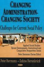 Changing Administration - Changing Society