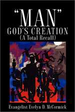 """Man"" God's Creation (A Total Recall)"