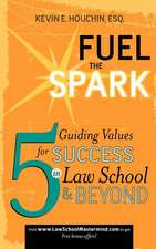 Fuel the Spark:  5 Guiding Values for Success in Law School & Beyond