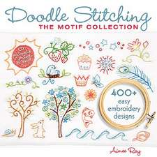 Doodle Stitching:  400+ Easy Embroidery Designs [With CDROM]