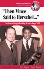"""Then Vince Said to Herschel..."""