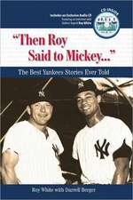 Then Roy Said to Mickey...