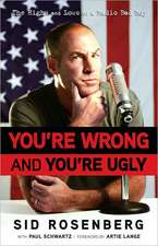 You're Wrong and You're Ugly:  The Highs and Lows of a Radio Bad Boy