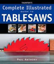 Taunton's Complete Illustrated Guide to Tablesaws