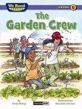 The Garden Crew (We Read Phonics - Level 6)