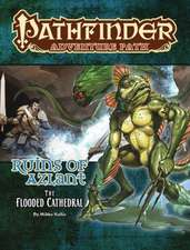 Pathfinder Adventure Path: The Flooded Cathedral (Ruins of Azlant 3 of 6)