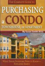 The Complete Guide to Purchasing a Condo, Townhouse or Apartment
