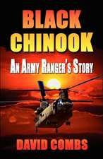 Black Chinook:  An Army Ranger's Story