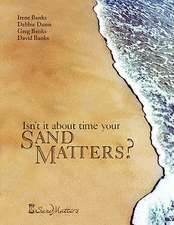 Isn't It about Time Your Sand Matters?