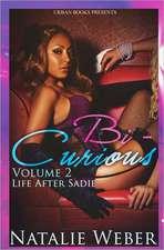 Bi-curious Volume 2: Life after Sadie