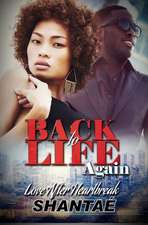 Back To Life Again: Love After Heartbreak