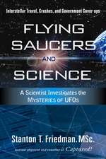Flying Saucers and Science:  Interstellar Travel, Crashes, and Government Cover-Ups