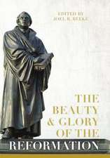 The Beauty and Glory of the Reformation