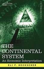 The Continental System:  An Economic Interpretation