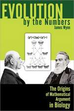Evolution by the Numbers:  The Origins of Mathematical Argument in Biology