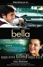 Bella: Un momento puede cambiar su vida para siempre