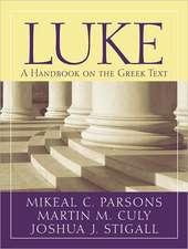 Luke: A Handbook on the Greek Text