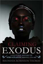 Claiming Exodus: A Cultural History of Afro-Atlantic Identity, 1774-1903