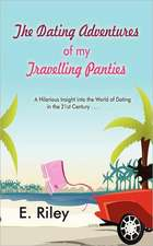 The Dating Adventures of My Travelling Panties