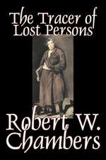The Tracer of Lost Persons by Robert W. Chambers, Fiction, Horror, Action & Adventure