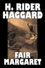 Fair Margaret by H. Rider Haggard, Fiction, Fantasy, Historical, Action & Adventure, Fairy Tales, Folk Tales, Legends & Mythology:  From the First 10 Years of 32 Poems Magazine