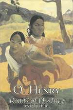Roads of Destiny and Others by O. Henry, Fiction, Literary, Classics:  From the First 10 Years of 32 Poems Magazine