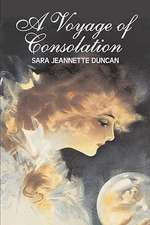 A Voyage of Consolation by Sara Jeanette Duncan, Fiction, Classics, Literary, Romance