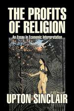 The Profits of Religion by Upton Sinclair, Fiction, Classics, Literary