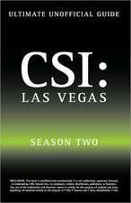 Ultimate Unofficial Csi Las Vegas Season Two Guide:  Csi Las Vegas Season 2 Unofficial Guide