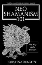 The Shaman and Shaman Magic:  The Way of the Shaman
