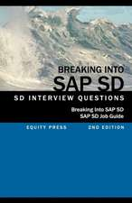 Breaking Into SAP SD:  SAP SD Interview Questions, Answers, and Explanations (SAP SD Job Guide)