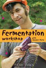 Fermentation Workshop with Sandor Katz