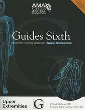 Guides Sixth Impairment Training Workbook:  Upper Extremities